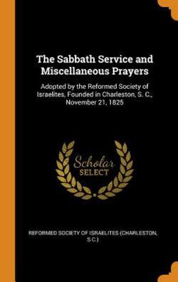 The Sabbath Service and Miscellaneous Prayers