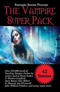 Fantastic Stories Presents The Vampire Super Pack
