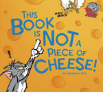 Tom and Jerry: This Book is Not A Piece of Cheese