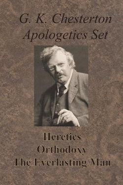 Chesterton Apologetics Set - Heretics, Orthodoxy, and The Everlasting Man