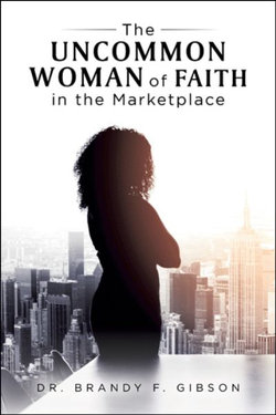 The Uncommon Woman of Faith in the Marketplace