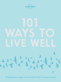 101 Ways to Live Well