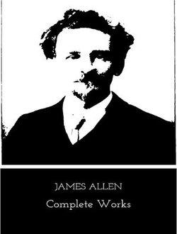 The Complete Works of James Allen