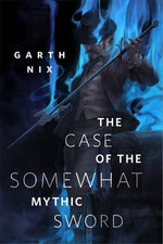The Case of the Somewhat Mythic Sword