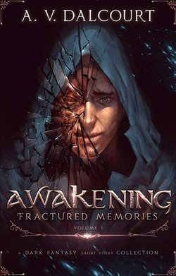 Awakening Fractured Memories Volume 01