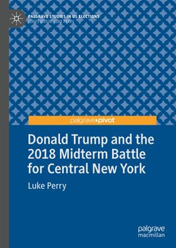 Donald Trump and the 2018 Midterm Battle for Central New York
