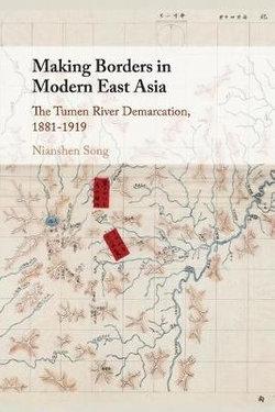 Making Borders in Modern East Asia