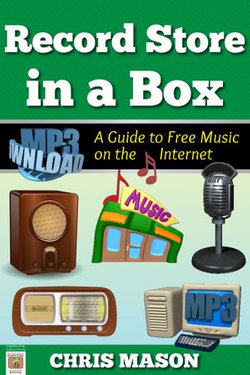 Record Store in a Box: A Guide to Free Music on the Internet