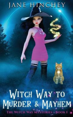 Witch Way to Murder and Mayhem