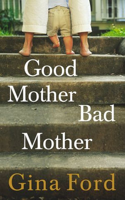 Good Mother, Bad Mother