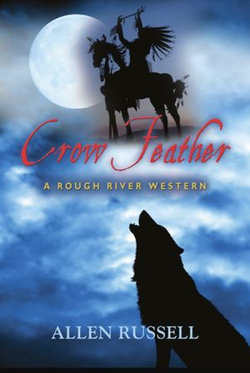 Crow Feather - A Rough River Western