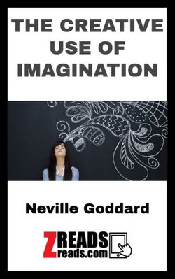 THE CREATIVE USE OF IMAGINATION