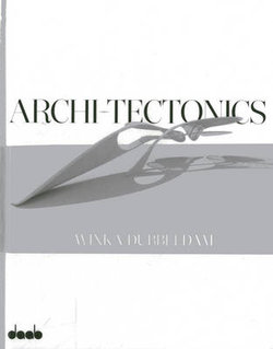 Archi-tectonics: Winka Dubbeldam