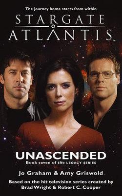 STARGATE ATLANTIS Unascended (Legacy book 7)