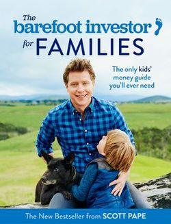 The Barefoot Investor for Families