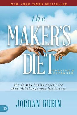 The Maker's Diet: Updated and Expanded