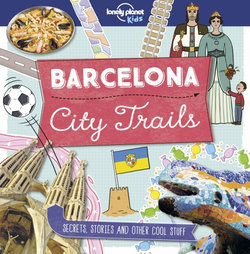 City Trails - Barcelona : Lonely Planet Kids