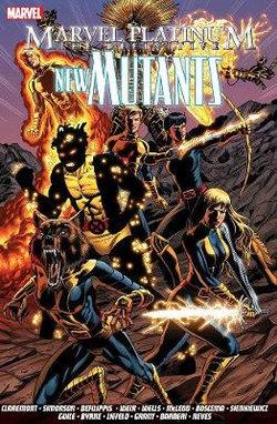 Marvel Platinum: the Definitive New Mutants