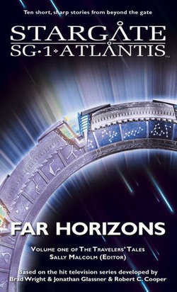 Stargate SGX-01: Far Horizons - The Traveler's Tales, Vol. 1