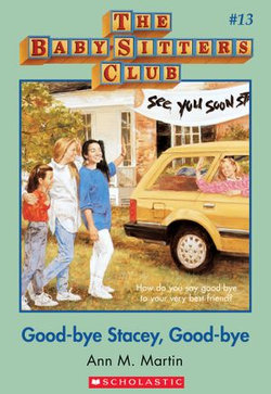 The Baby-Sitters Club #13: Good-Bye Stacey, Good-Bye