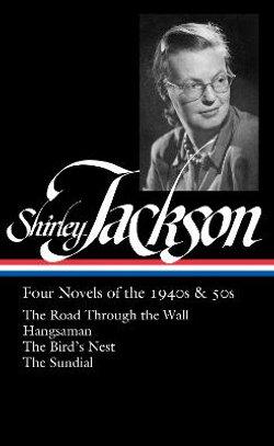 Shirley Jackson: Four Novels of the 1940s And 50s (LOA #336)