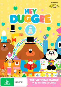 Hey Duggee: The Wedding Badge and 10 Other Stories