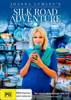 Joanna Lumley's Silk Road Adventure