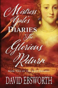 Mistress Yale's Diaries, The Glorious Return