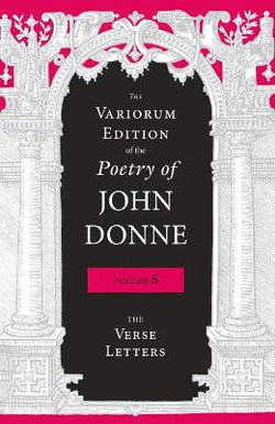 The Variorum Edition of the Poetry of John Donne, Volume 5