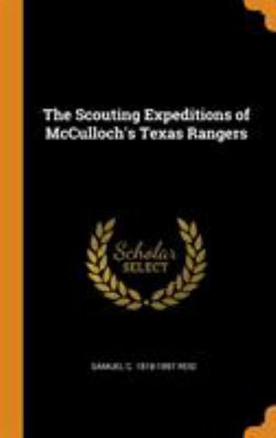 The Scouting Expeditions of McCulloch's Texas Rangers