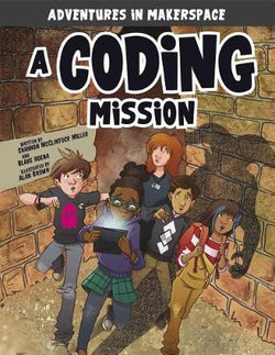 Adventures in Makerspace: A Coding Mission