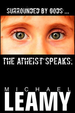 Surrounded by Gods, the Atheist Speaks