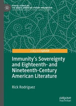 Immunity's Sovereignty and Eighteenth- and Nineteenth-Century American Literature