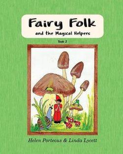 Fairy Folk and the Magical Helpers
