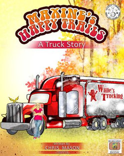 Maxine's Happy Trails: A Truck Story