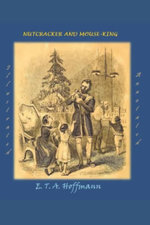The Nutcracker and the Mouse King (Illustrated and Annotated)