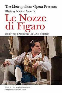 The Metropolitan Opera Presents: Wolfgang Amadeus Mozart's Le Nozze di Figaro