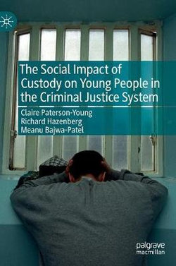 The Social Impact of Custody on Young People in the Criminal Justice System