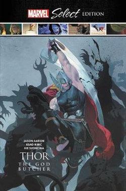 Thor: the God Butcher Marvel Select Edition