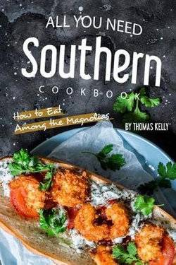 All You Need Southern Cookbook
