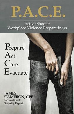 Active Shooter - Workplace Violence Preparedness: P.A.C.E.