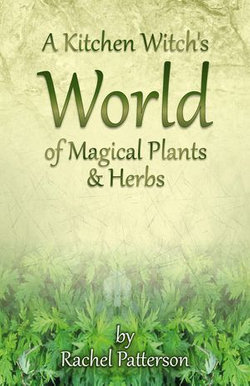 A Kitchen Witch's World of Magical Herbs & Plants