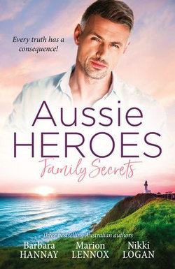 Aussie Heroes Family Secrets/Reunited by a Baby Bombshell/Stranded with the Secret Billionaire/Her Knight in the Outback