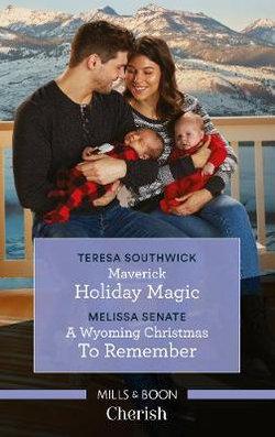 A Christmas To Remember 2019.Maverick Holiday Magic A Wyoming Christmas To Remember