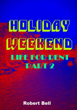 Holiday Weekend: Life For Rent 2