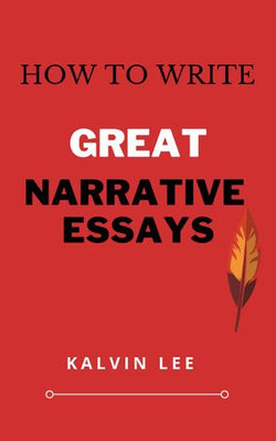 How to Write Great Narrative Essays