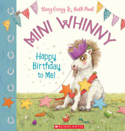 Mini Whinny : Happy Birthday to Me!
