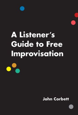 A Listener's Guide to Free Improvisation