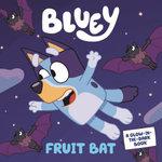 Bluey: Fruit Bat