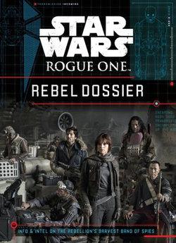 Rogue One Rebel Dossier